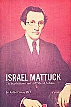 Israel Mattuck: The Inspirational Voice of…