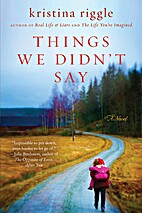 Things We Didn't Say: A Novel by Kristina…