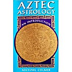 Aztec Astrology: An Introduction by Michael…