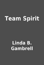 Team Spirit by Linda B. Gambrell