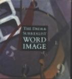 Dada And Surrealist Word-Image by Judi…