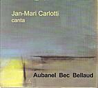 Jan-Mari Carlotti canta Aubanel Bec Bellaud…