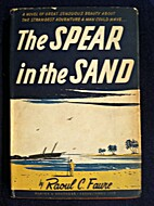 The Spear in the Sand by Faure Raoul C.