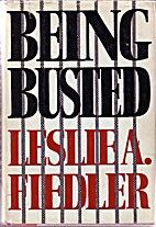 Being Busted by Leslie A. Fiedler
