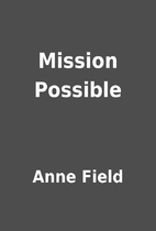Mission Possible by Anne Field