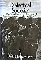 Dialectical Societies : The Ge and Bororo of…