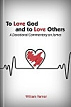 To Love God and to Love Others: A Devotional…