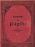 Geschichte der Päpste. III. Band. by…