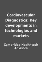 Cardiovascular Diagnostics: Key developments…