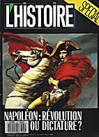 Napoléon : Révolution Ou Dictature ? by…