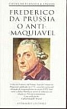 O Anti-Maquiavel by Frederico da Prússia