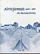 North Yarmouth 1680 - 1980 An Illustrated…