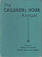 The Children's Hour Annual. A Book Of…