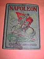 Napoleon Bonaparte and His Campaigns