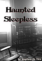 Haunted Sleepless by Jonathan M. Vick