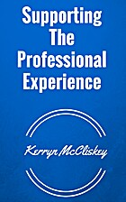 Supporting The Professional Experience by…