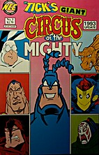 The Tick's Giant Circus of the Mighty 3 by…