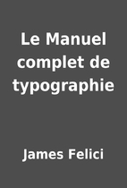 Le Manuel complet de typographie by James…