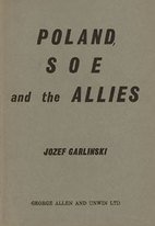 Poland, SOE And The Allies by Jozef…