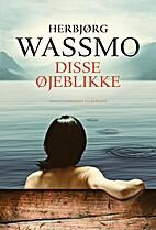 Disse øyeblikk : roman by Herbjørg…