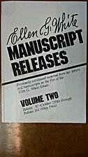 Ellen G. White Manuscript Releases Volume 2…