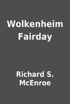 Wolkenheim Fairday by Richard S. McEnroe