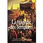 La tragédie des Templiers by Georges…