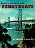 San Francisco Bay Ferryboats by George H.…