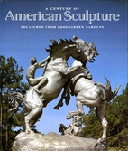A Century of American Sculpture: Treasures…