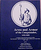 Arms and Armor of the Conquistador,…