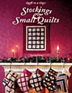 Stockings and Small Quilts, Quilt in a Day…
