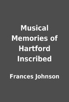 Musical Memories of Hartford Inscribed by…