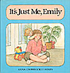It's Just Me, Emily by Anna Grossnickle…