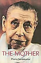 The Mother (of Sri Aurobindo Ashram) / by…