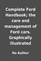 Complete Ford Handbook; the care and…