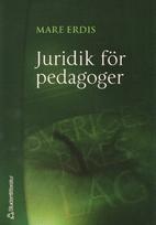 Juridik för pedagoger by Mare Erdis