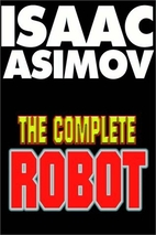 The Complete Robot Part 2 of 2 by Isaac…