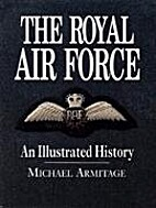 The Royal Air Force: An Illustrated History…
