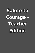Salute to Courage - Teacher Edition