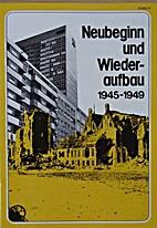 Neubeginn und Wiederaufbau 1945-1949 by…