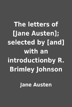 The letters of [Jane Austen]; selected by…