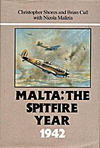 Malta: The Spitfire Year 1942 by Christopher…