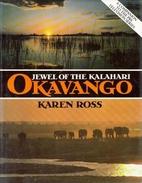 Okavango: Jewel of the Kalahari by Karen…