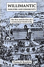 Willimantic Industry and Community: The Rise…
