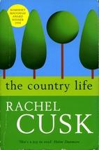 The Country Life by Rachel Cusk
