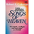 Songs of heaven by Robert E. Coleman