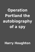 Operation Portland the autobiography of a…