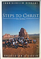 Steps to Christ in Song by Fountainview…