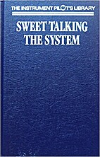 Sweet Talking the System (Instrument Pilot's…