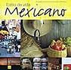 Estilo De Vida Mexicano/Mexican Life Style